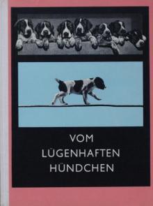 """Emanuel Frynta, Jan Lukas: """"Vom lügenhaften Hündchen"""", Prag 1962"""
