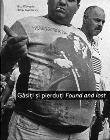 """Nicu Ilfoveanu: """"Găsiți și pierduți Found and lost"""", Bucuresti 2011"""