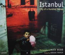 "Alex Webb: ""Istanbul. City of a Hundred Names"""
