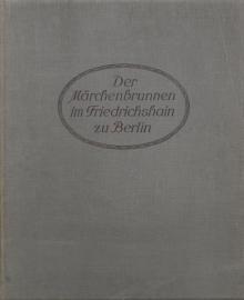 """""""Der Märchenbrunnen im Friedrichshain zu Berlin"""", Berlin 1914"""