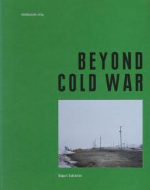"""Robert Schlotter: """"Beyond Cold War"""", Mitteldeutscher Verlag, Halle 2015"""