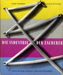 """Heinz Todtmann, Alfred Tritschler: """"Die Industrie der Zauberer"""""""