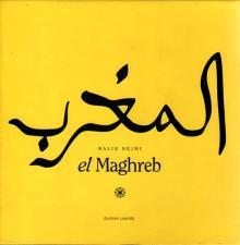 """Malik Nejmi : """"el Maghreb"""""""