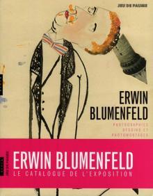 Erwin Blumenfeld: Photographies, Dessins et Photomontages, Paris 2013