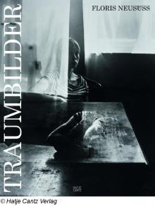 """Floris Neusüss Traumbilder"", Hatje Cantz Verlag 2012"