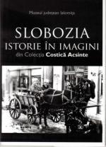 """Postkartenset: """"Slobozia. Istorie în Imagini din Colecţia Costică Acsinte"""", 2009"""