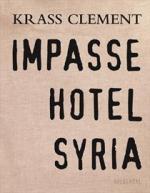 Krass Clement: Impasse Hotel Syria, Gyldendal 2016