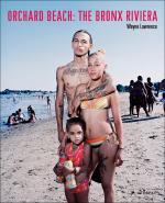 "Wayne Lawrence: ""Orchard Beach. The Bronx Riviera"", München 2013, Prestel Verlag"