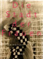 """Miroslav Tichý: """"Die Stadt der Frauen"""", Heidelberg 2013"""